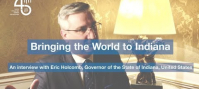 Bringing the World to Indiana: an interview with Eric HOLCOMB, Governor of Indiana, United States