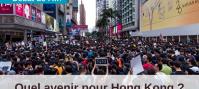 Quel avenir pour Hong Kong ?