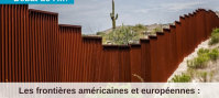 Les frontières américaines et européennes : des politiques migratoires similaires ?