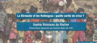 La Birmanie et les Rohingyas : quelle sortie de crise ?