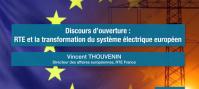 RTE et la transformation du système électrique européen - Vincent THOUVENIN