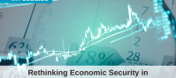 Rethinking Economic Security in the (Post) COVID-19 World