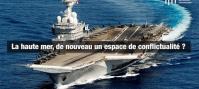 La haute mer, de nouveau un espace de conflictualité ?