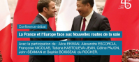 La France et l'Europe face aux Nouvelles routes de la soie (Conférence Ifri)