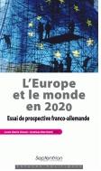 L'Europe et le monde en 2020. Essai de prospective franco-allemande