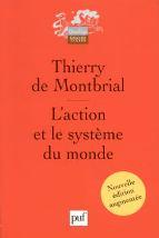 L'ACTION ET LE SYSTÈME DU MONDE  Nouvelle édition augmentée 2011