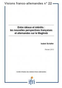 Entre idéaux et intérêts : les nouvelles perspectives françaises et allemandes sur le Maghreb