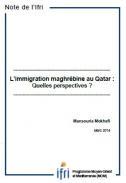 L'immigration maghrébine au Qatar. Quelles perspectives?