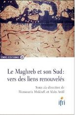 Le Maghreb et son Sud : vers des liens renouvelés