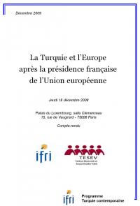 Actes du colloque tenu au Sénat : La Turquie pendant la Présidence française de l'Union européenne