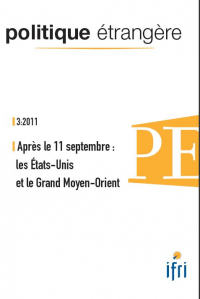 Politique étrangère, vol. 76, n° 3, automne 2011