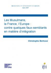 Les Musulmans, la France, l'Europe : contre quelques faux-semblants en matière d'intégration