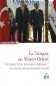 La Turquie au Moyen-Orient : le retour d'une puissance régionale ?
