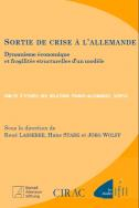 Sortie de crise à l'allemande - Dynamisme économique et fragilités structurelles d'un modèle