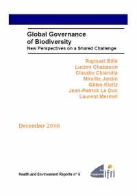 Global Governance of Biodiversity : New Perspectives on a Shared Challenge