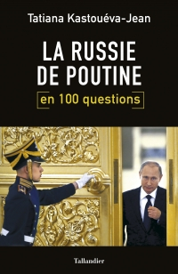 Russie Poutine 100 questions Tatiana Kastoueva Jean