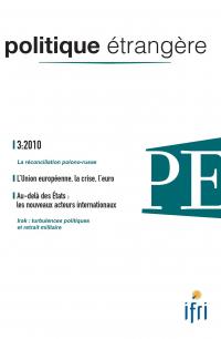 Politique étrangère: vol. 75, n° 3 (automne 2010)