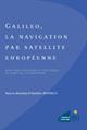Galileo, la navigation par satellite européenne. Questions juridiques et politiques au temps de la concession