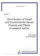 Securitization of Health and Environmental Issues : Process and Effects.     A Research Outline.