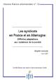 Les syndicats en France et en Allemagne : Difficiles adaptations aux mutations de la société