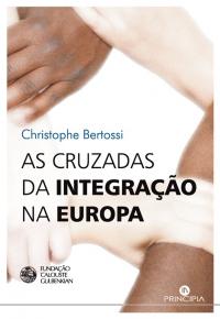 As cruzadas da integraçao na Europa