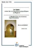 Le Qatar, acteur des recompositions régionales au Maghreb