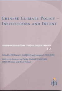 CHINESE CLIMATE POLICY - INSTITUTIONS AND INTENT