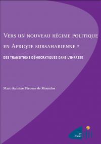 Vers un nouveau régime politique en Afrique subsaharienne : Des transitions démocratiques dans l'impasse