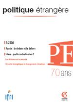 Politique Etrangère : vol. 71, n° 1 (printemps 2006)