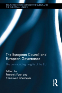The European Council and European Governance. The commanding heights of the EU