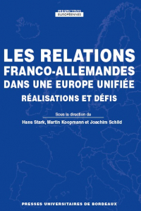 Les relations franco-allemandes dans une Europe unifiée. Réalisations et défis