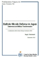 Ballistic Missile Defense in Japan: Deterrence and Military Transformation