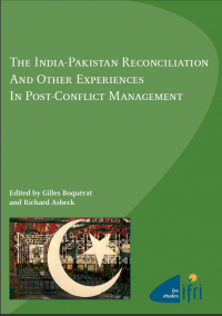 The India-Pakistan Reconciliation and Other Experiences in Post-Conflict Management