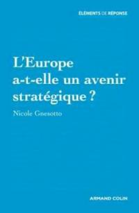 L'Europe a-t-elle un avenir stratégique?