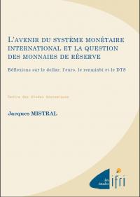 L'avenir du Système Monétaire International et la question des monnaies de réserve
