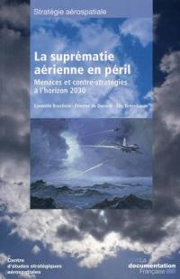 La suprematie aerienne en peril