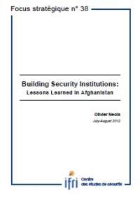 Building Security Institutions:  Lessons Learned in Afghanistan
