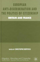 European Anti-Discrimination and the Politics of Citizenship : Britain and France
