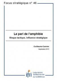 Le pari de l'amphibie : risque tactique, influence stratégique