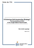 A Victorious Anti-insurrection Strategy? The Insurrections of 2010 in the Jonglei State of South Sudan