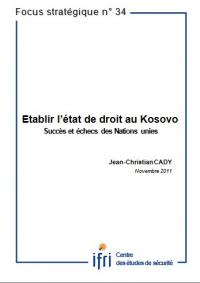 Etablir l'état de droit au Kosovo. Succès et échecs des Nations unies.