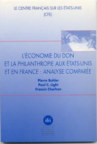 L'économie du don et la philantropie aux Etats-Unis et en France : Analyse comparée