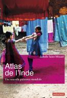 Atlas de l'Inde: Une nouvelle puissance mondiale