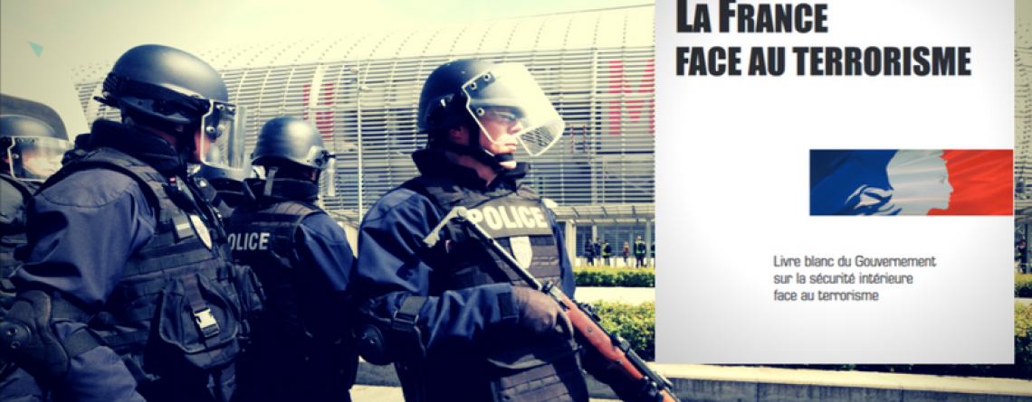 Livre blanc du Gouvernement sur la sécurité intérieure face au terrorisme